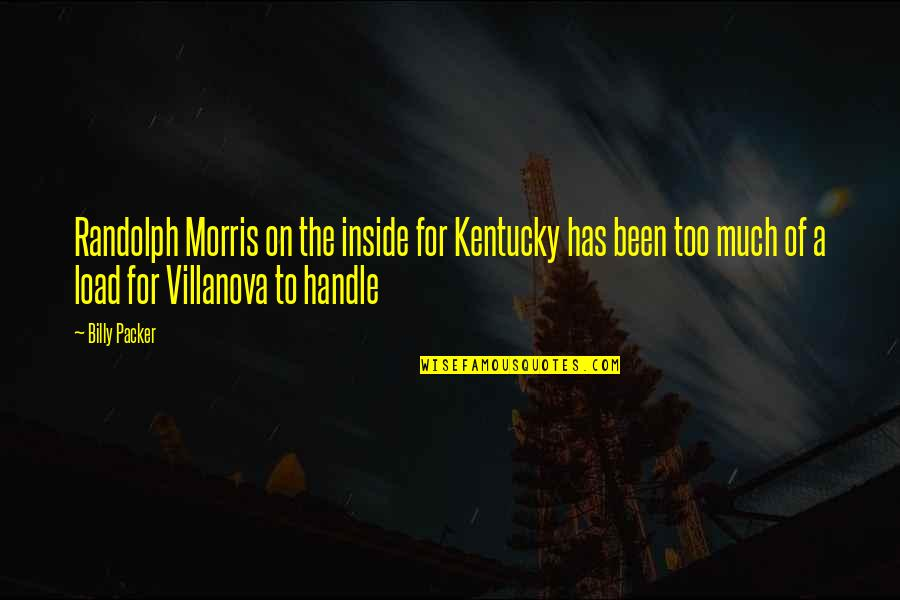 Kentucky's Quotes By Billy Packer: Randolph Morris on the inside for Kentucky has