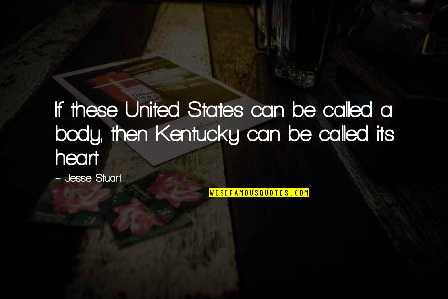 Kentucky's Quotes By Jesse Stuart: If these United States can be called a