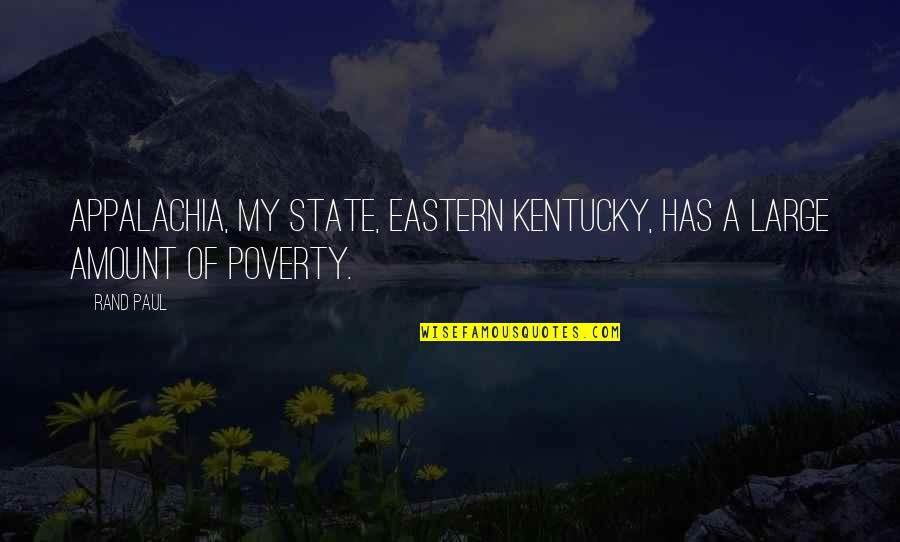Kentucky's Quotes By Rand Paul: Appalachia, my state, eastern Kentucky, has a large