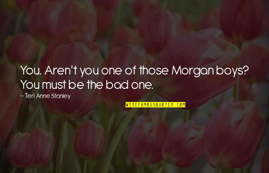 Kentucky's Quotes By Teri Anne Stanley: You. Aren't you one of those Morgan boys?