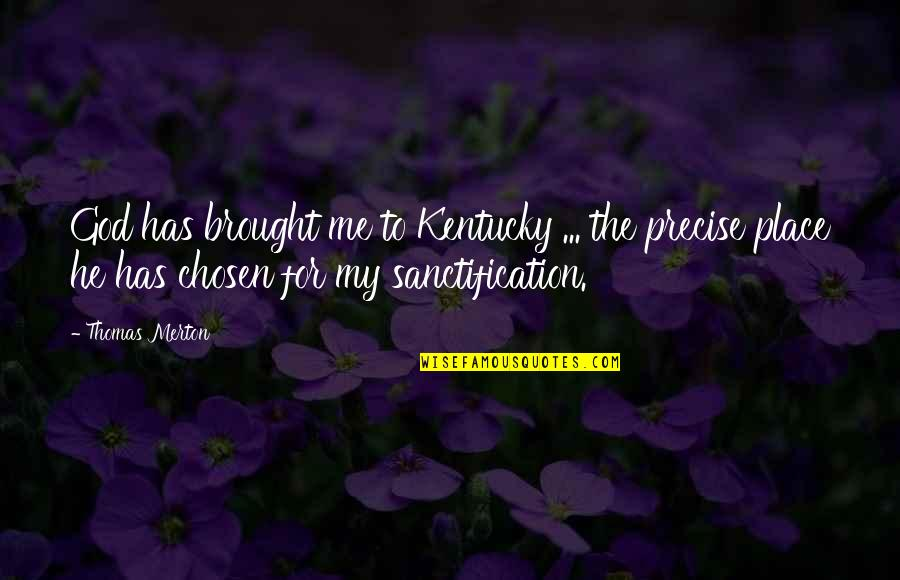 Kentucky's Quotes By Thomas Merton: God has brought me to Kentucky ... the