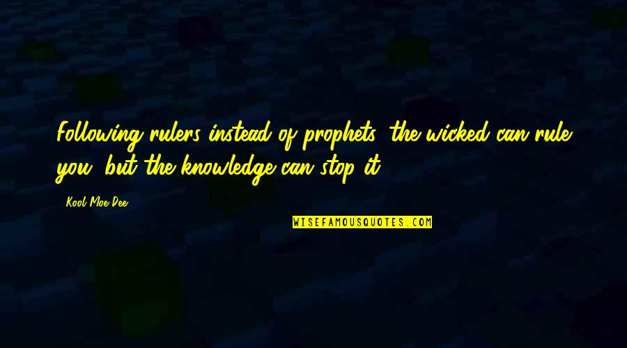 Kephart Quotes By Kool Moe Dee: Following rulers instead of prophets, the wicked can