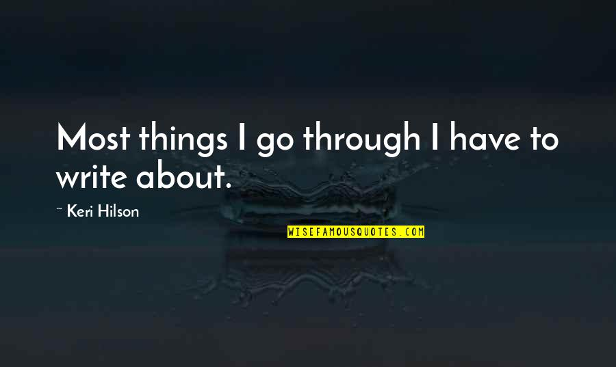 Keri Quotes By Keri Hilson: Most things I go through I have to