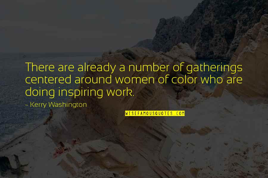 Kerry Washington Quotes By Kerry Washington: There are already a number of gatherings centered