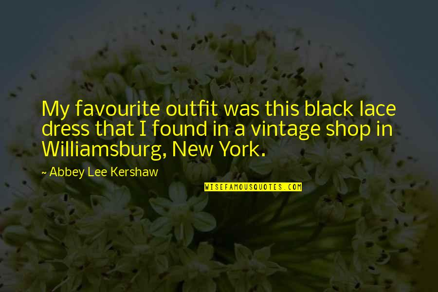 Kershaw Quotes By Abbey Lee Kershaw: My favourite outfit was this black lace dress