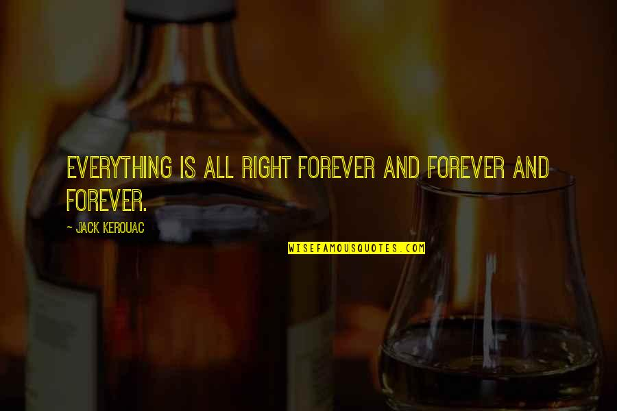 Kerst Quotes By Jack Kerouac: Everything is all right forever and forever and