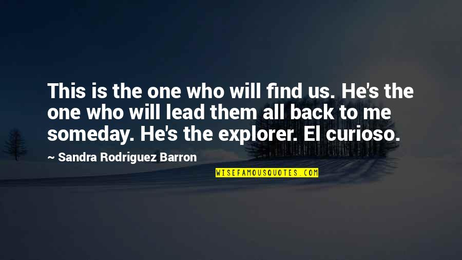 Kevin Deyoung Crazy Busy Quotes By Sandra Rodriguez Barron: This is the one who will find us.