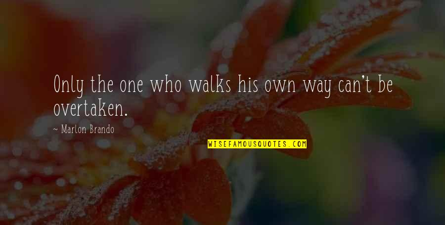 Kevin Harlan Best Quotes By Marlon Brando: Only the one who walks his own way