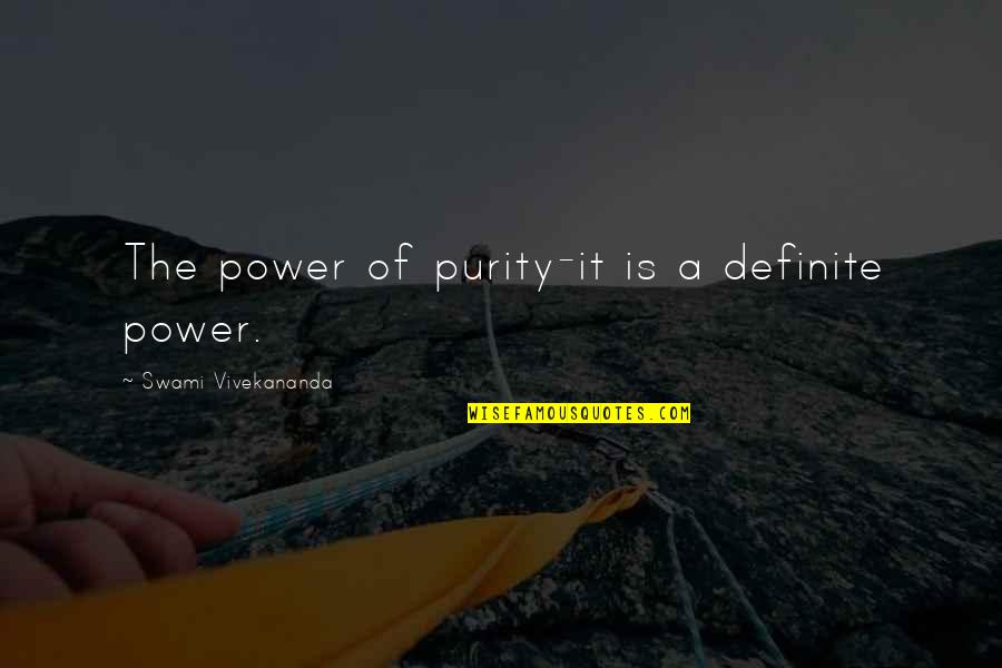 Kevin Harlan Best Quotes By Swami Vivekananda: The power of purity-it is a definite power.