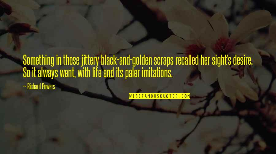Key And Lock Tattoo Quotes By Richard Powers: Something in those jittery black-and-golden scraps recalled her
