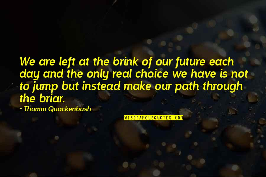 Key And Lock Tattoo Quotes By Thomm Quackenbush: We are left at the brink of our