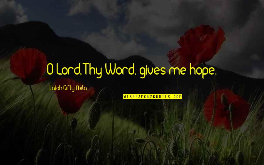 Keychains With Love Quotes By Lailah Gifty Akita: O Lord, Thy Word, gives me hope.