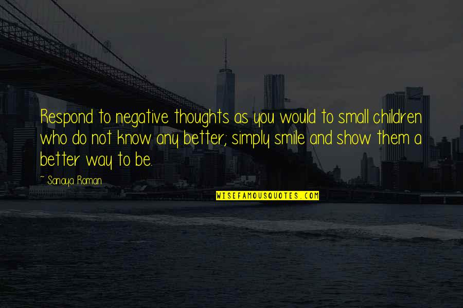 Khuda Ka Khauf Quotes By Sanaya Roman: Respond to negative thoughts as you would to