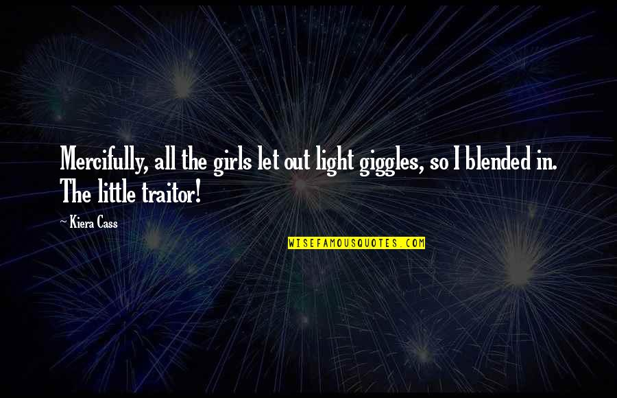 Kickwriting Quotes By Kiera Cass: Mercifully, all the girls let out light giggles,