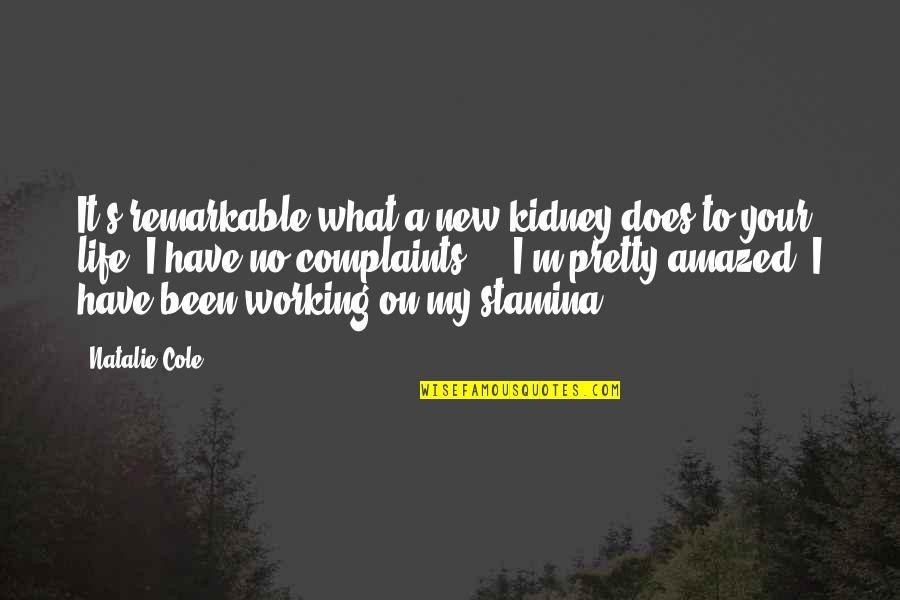 Kidney Now Quotes By Natalie Cole: It's remarkable what a new kidney does to