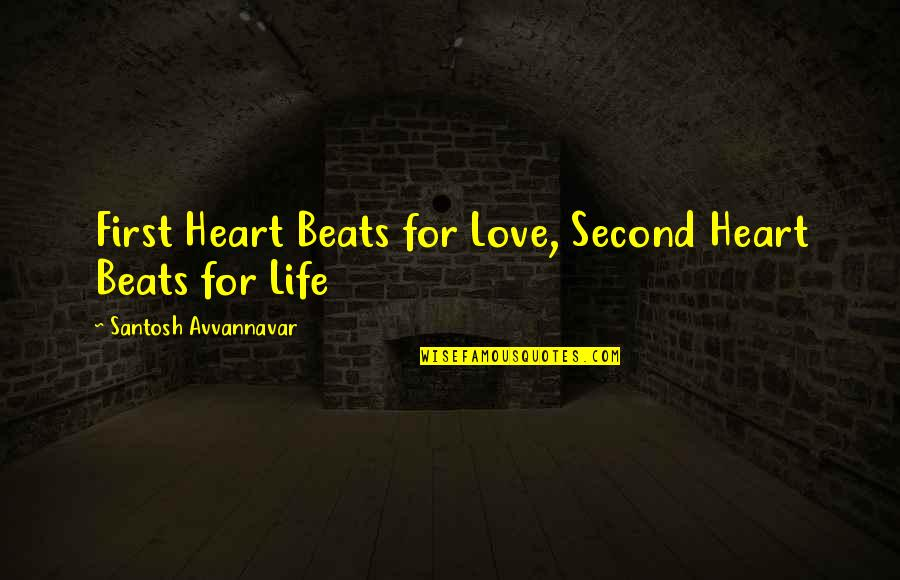 Kidney Now Quotes By Santosh Avvannavar: First Heart Beats for Love, Second Heart Beats