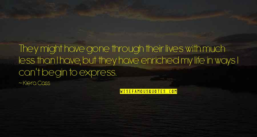 Kiera Cass Quotes By Kiera Cass: They might have gone through their lives with