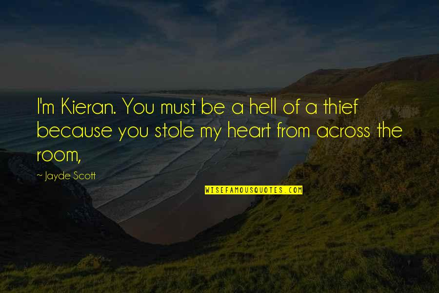 Kieran's Quotes By Jayde Scott: I'm Kieran. You must be a hell of
