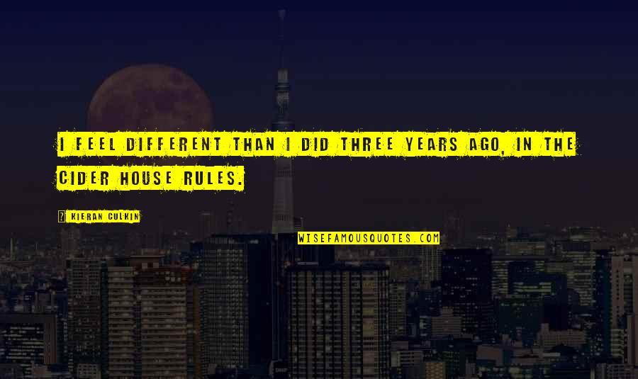 Kieran's Quotes By Kieran Culkin: I feel different than I did three years