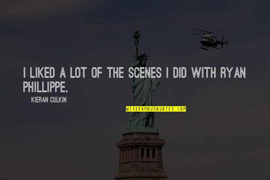 Kieran's Quotes By Kieran Culkin: I liked a lot of the scenes I