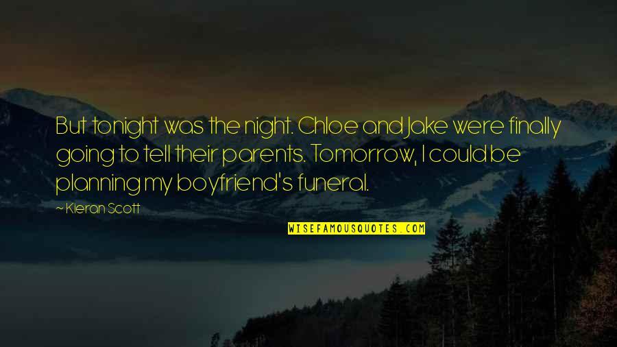 Kieran's Quotes By Kieran Scott: But tonight was the night. Chloe and Jake