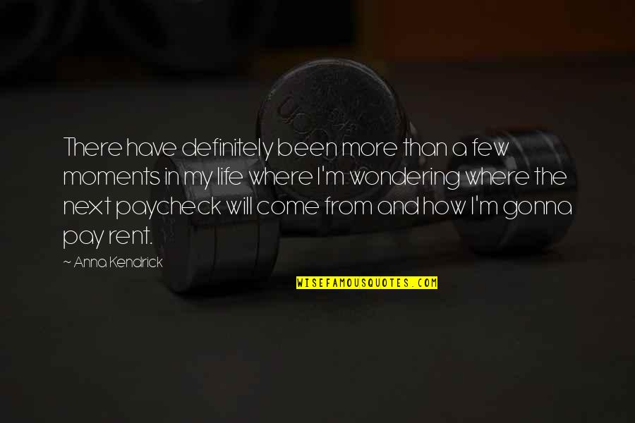 Kim Mcmanus Quotes By Anna Kendrick: There have definitely been more than a few