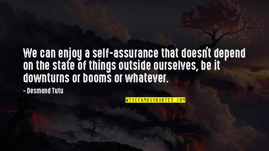Kim Possible Famous Quotes By Desmond Tutu: We can enjoy a self-assurance that doesn't depend