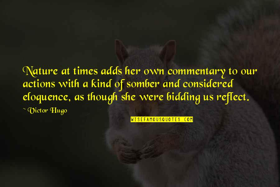 Kind Actions Quotes By Victor Hugo: Nature at times adds her own commentary to