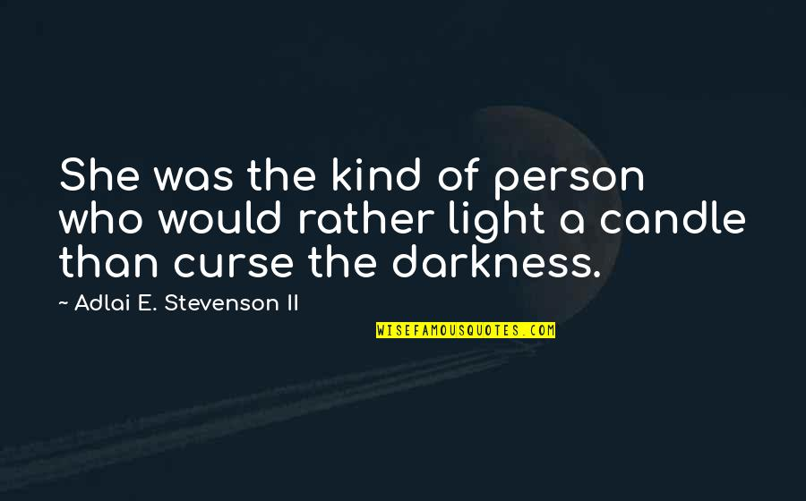Kind Person Quotes By Adlai E. Stevenson II: She was the kind of person who would