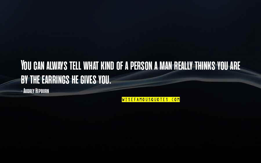 Kind Person Quotes By Audrey Hepburn: You can always tell what kind of a