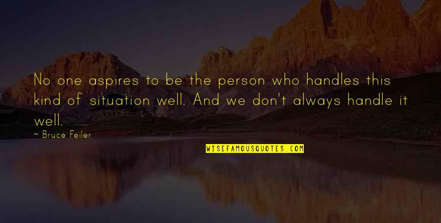 Kind Person Quotes By Bruce Feiler: No one aspires to be the person who
