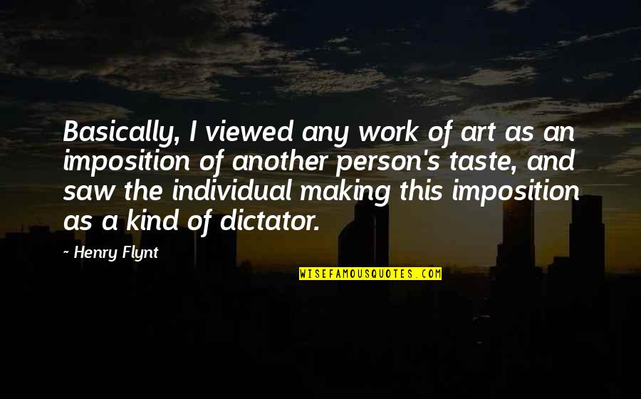 Kind Person Quotes By Henry Flynt: Basically, I viewed any work of art as