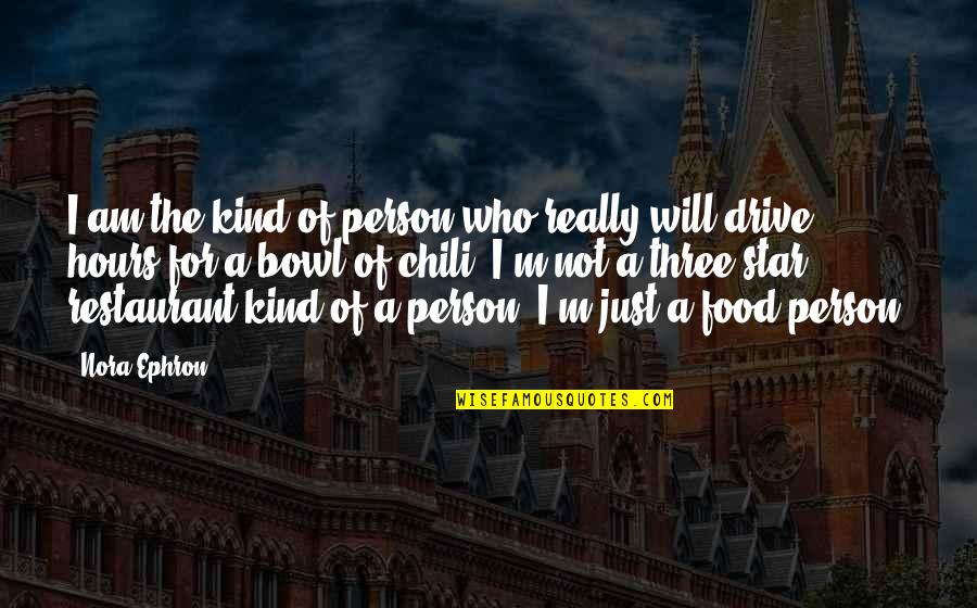 Kind Person Quotes By Nora Ephron: I am the kind of person who really
