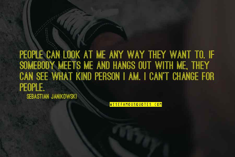 Kind Person Quotes By Sebastian Janikowski: People can look at me any way they