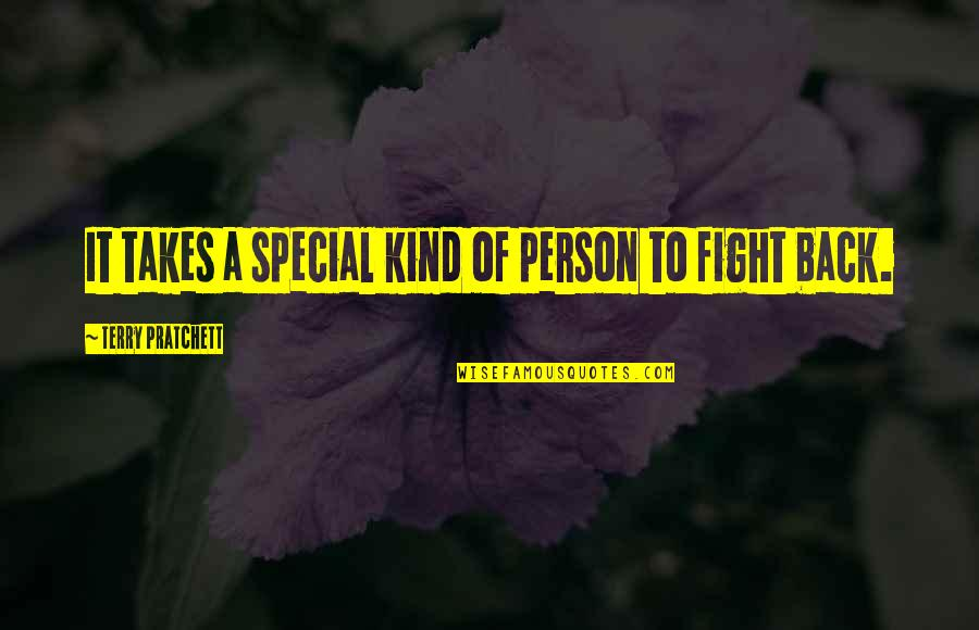 Kind Person Quotes By Terry Pratchett: It takes a special kind of person to