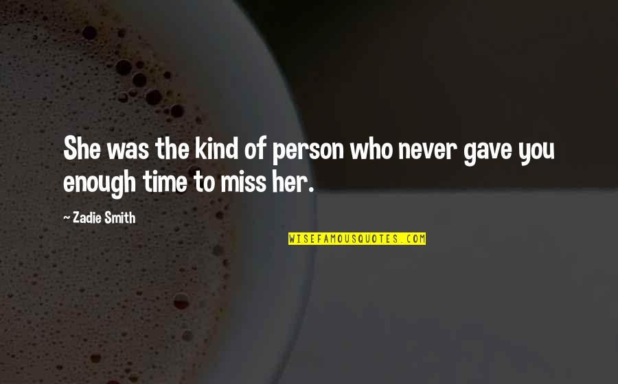 Kind Person Quotes By Zadie Smith: She was the kind of person who never