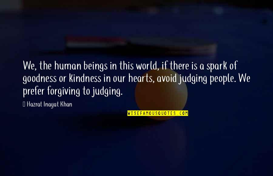Kindness In The World Quotes By Hazrat Inayat Khan: We, the human beings in this world, if