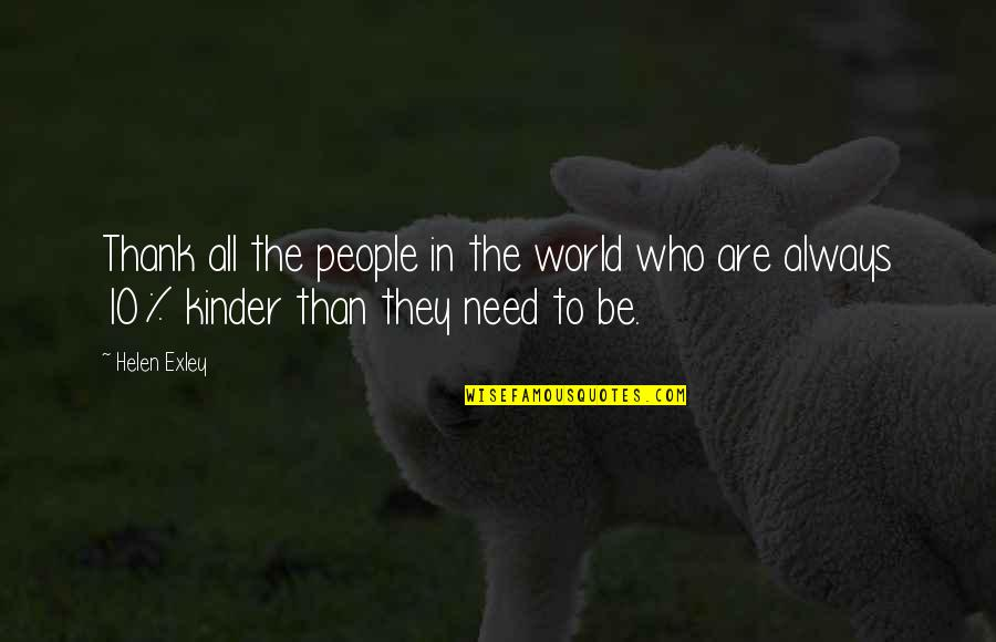 Kindness In The World Quotes By Helen Exley: Thank all the people in the world who