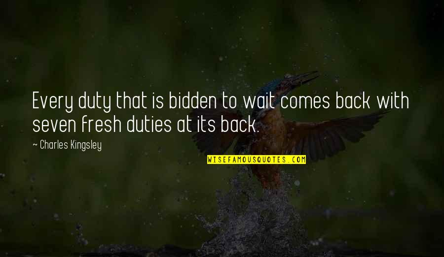 King Daphnes Nohansen Hyrule Quotes By Charles Kingsley: Every duty that is bidden to wait comes