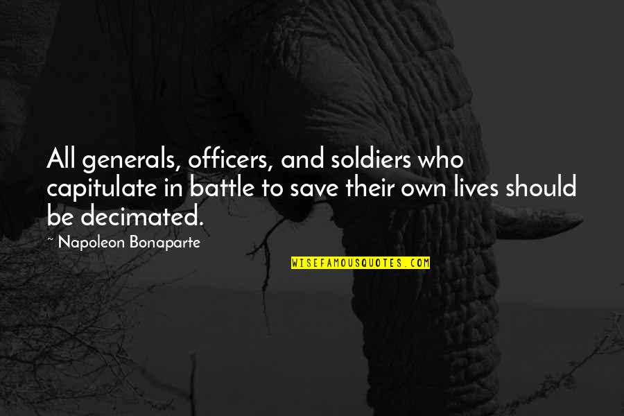 King George V1 Quotes By Napoleon Bonaparte: All generals, officers, and soldiers who capitulate in