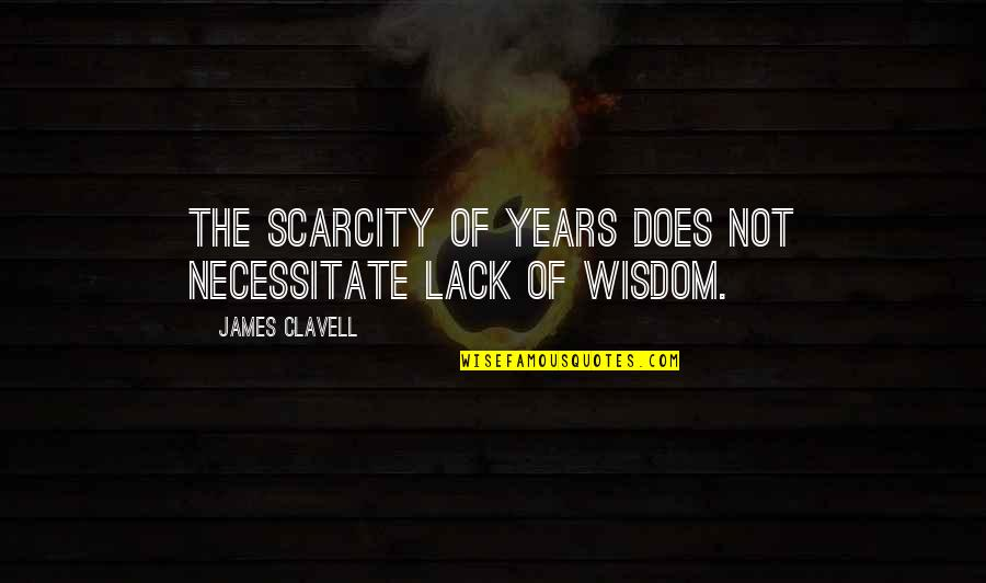 King James I Quotes By James Clavell: The scarcity of years does not necessitate lack