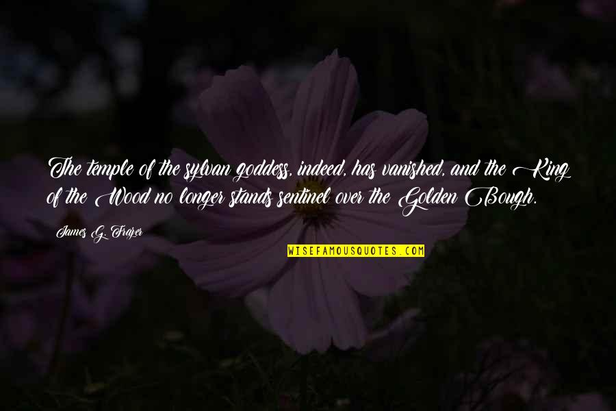 King James I Quotes By James G. Frazer: The temple of the sylvan goddess, indeed, has