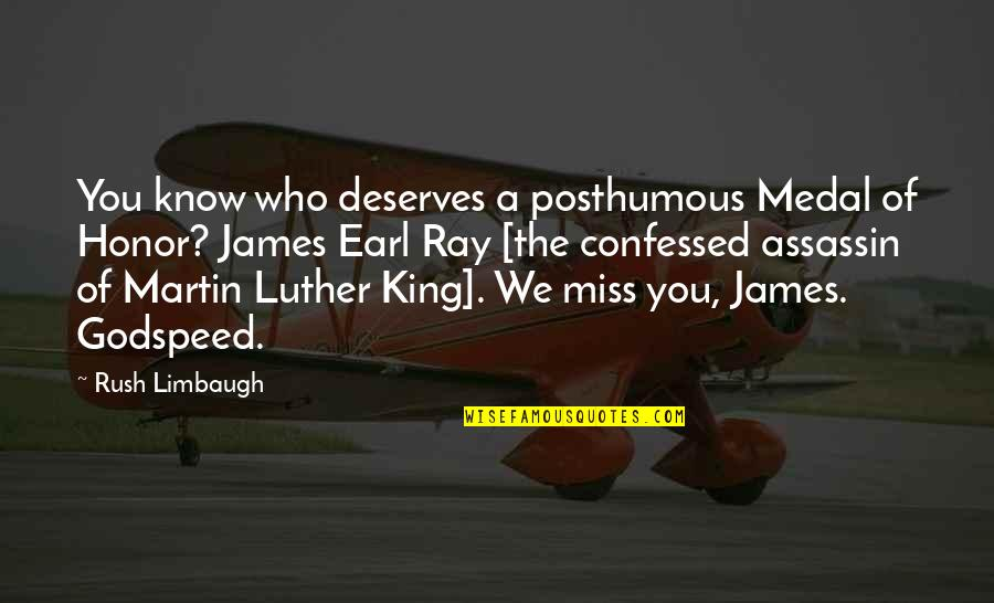 King James I Quotes By Rush Limbaugh: You know who deserves a posthumous Medal of