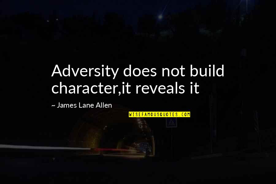 King Kong 1933 Quotes By James Lane Allen: Adversity does not build character,it reveals it