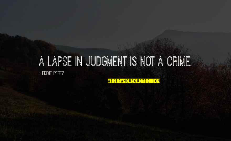 King Lear Act 2 Scene 3 Important Quotes By Eddie Perez: A lapse in judgment is not a crime.