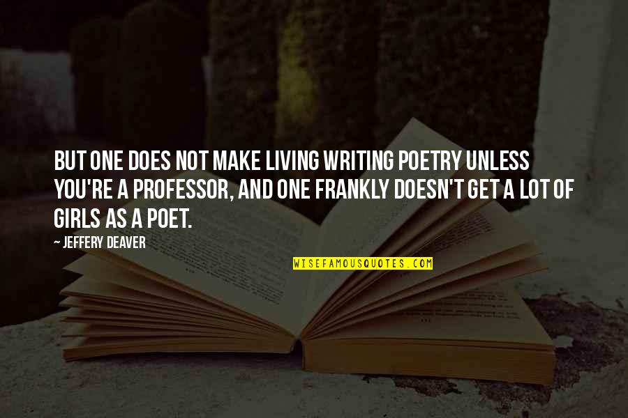 King Lear Act 2 Scene 3 Important Quotes By Jeffery Deaver: But one does not make living writing poetry