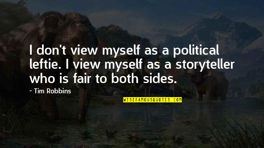 King Of Kensington Quotes By Tim Robbins: I don't view myself as a political leftie.