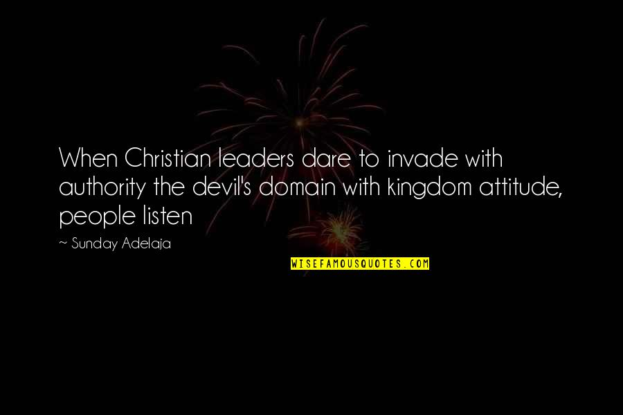 Kingdom Hearts 2 Sora Battle Quotes By Sunday Adelaja: When Christian leaders dare to invade with authority