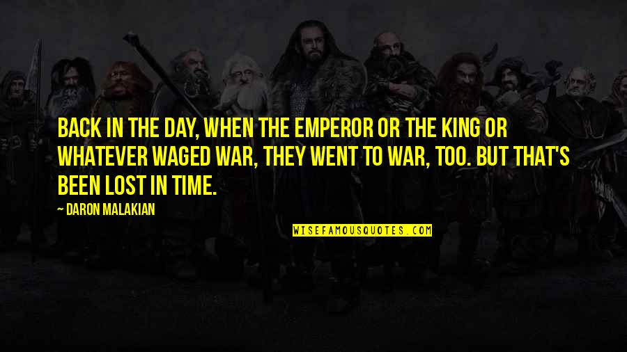 Kings Day Quotes By Daron Malakian: Back in the day, when the emperor or