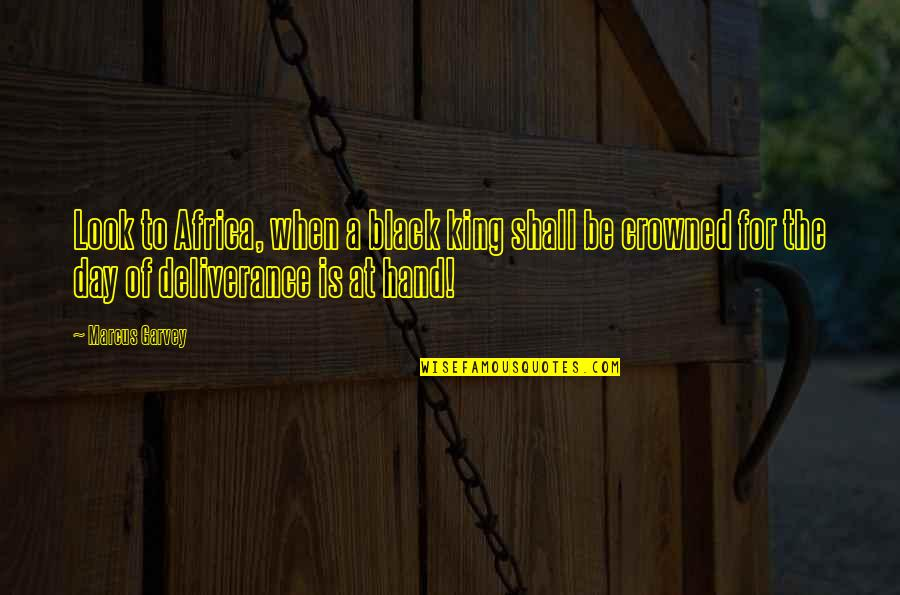 Kings Day Quotes By Marcus Garvey: Look to Africa, when a black king shall
